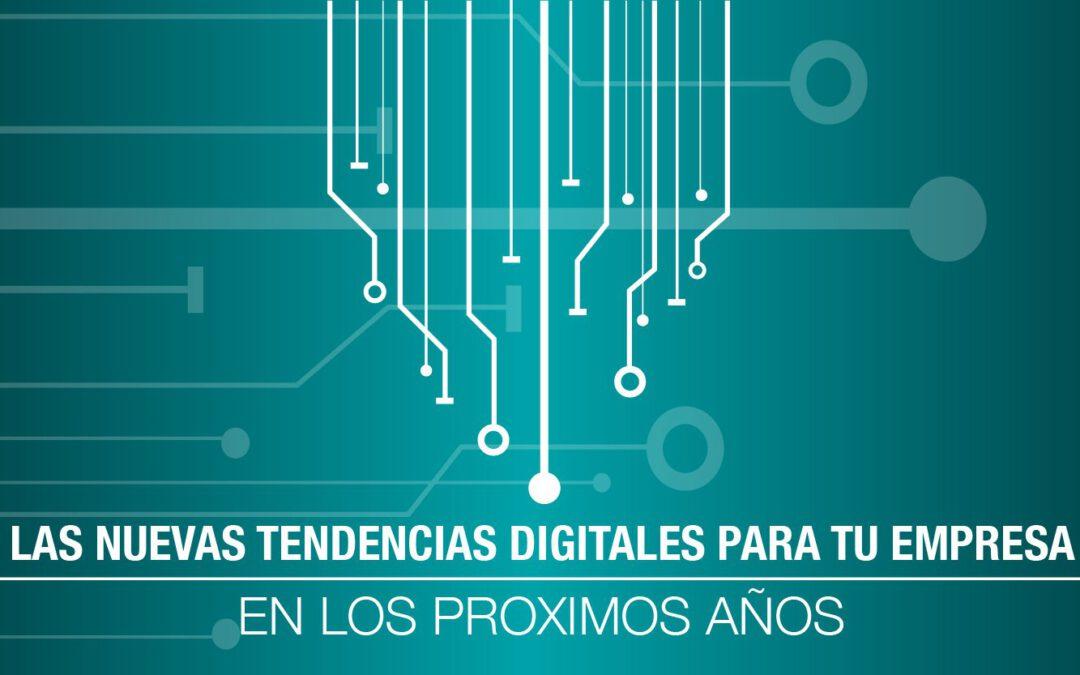 Las nuevas tendencias digitales para tu empresa en los próximos 5 años