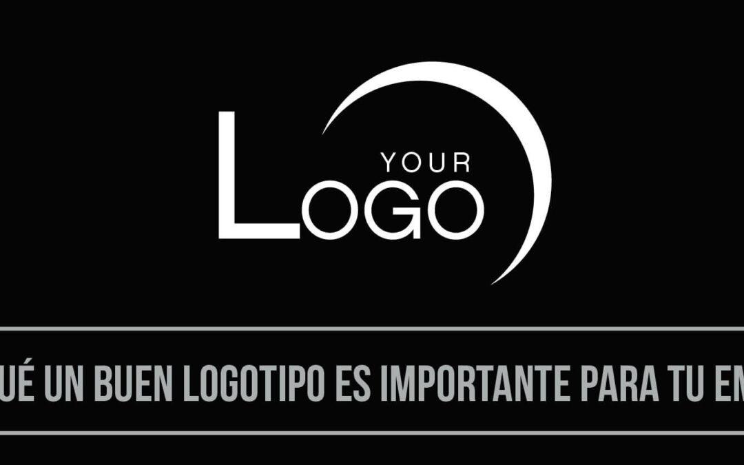 ¿Por qué un buen logotipo es importante para tu empresa?