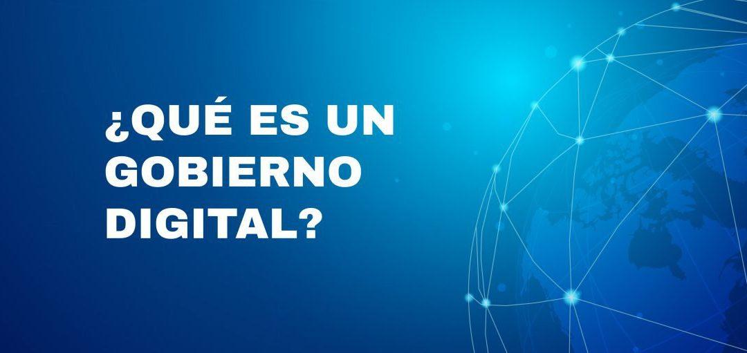 ¿Qué es el gobierno digital?